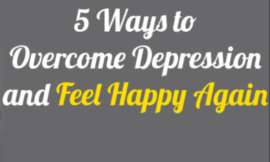 5 Ways to Overcome Depression -Happy Life